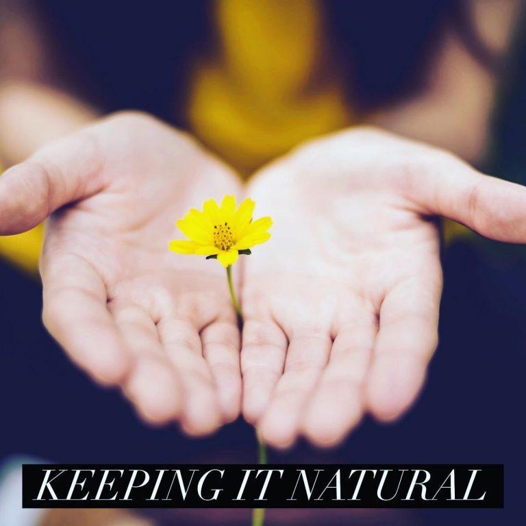 Keeping it Natural